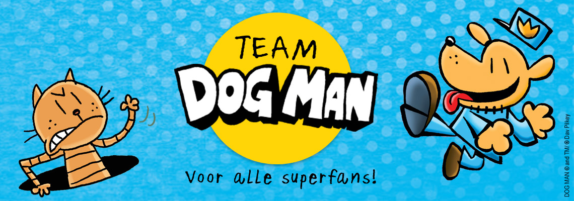 Team Dog Man, voor alle superfans!