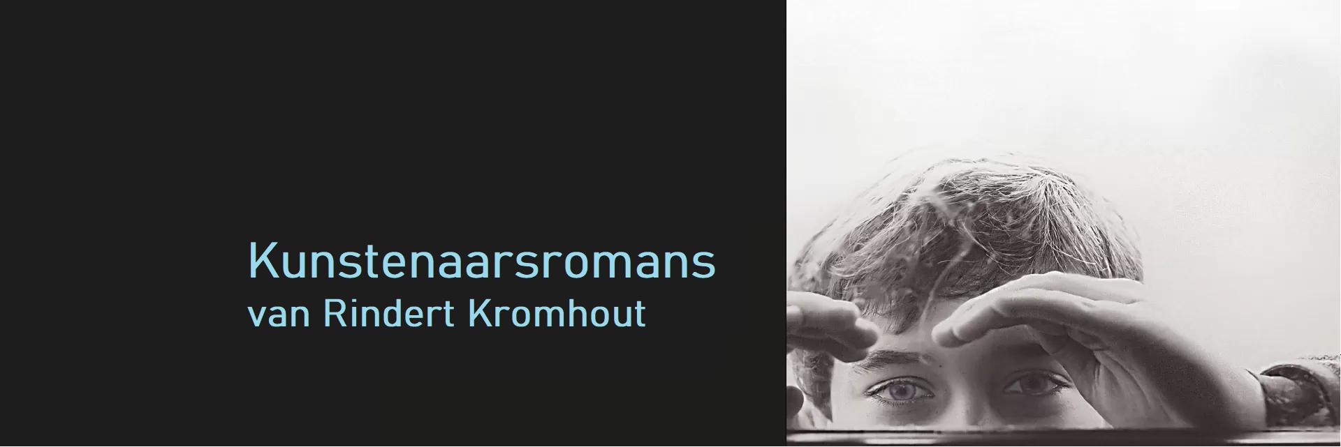 Kunstenaarsromans van Rindert Kromhout