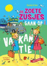 De zoete zusjes gaan op vakantie Hanneke de Zoete, Iris Boter