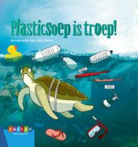Plasticsoep is troep! Annemarie van den Brink, Madeleine van der Raad