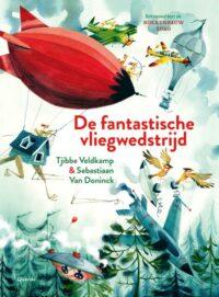 De fantastische vliegwedstrijd Tjibbe Veldkamp, Sebastiaan Van Doninck