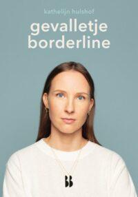 Gevalletje borderline Kathelijn Hulshof