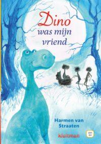 Dino was mijn vriend Harmen van Straaten