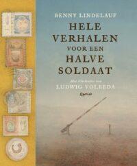 Hele verhalen voor een halve soldaat Benny Lindelauf, Ludwig Volbeda