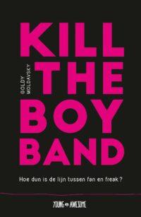 Kill the Boy Band Goldy Moldavsky